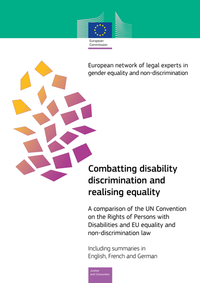 Combatting Disability Discrimination and Realising Equality: A Comparison of the UNCRPD and EU Equality and Non-Discrimination Law (PDF 690 kB)